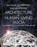 Architecture of Human Living Fascia - The extracellular matrix and cells revealed through endoscopy - with accompanying DVD and website; Jean-Claude Guimberteau; Colin Armstrong; Handspring Publishing; 2015