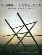 Kenneth Snelson - Forces Made Visible - By Eleanor Heartney - Hudson Hills Press 2009
