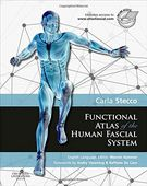 Functional Atlas of the Human Fascial System, Carla Stecco, Churchill Livingstone, 2014