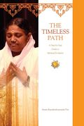 The Timeless Path - A Step-by-Step Guide to Spiritual Evolution, Swami Ramakrishnananda Puri, M.A. Center, 2014